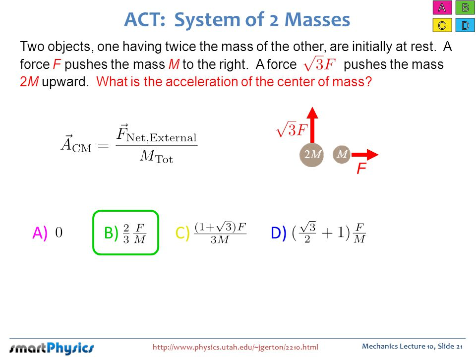 ACT: System of 2 Masses A) B) C) D) F