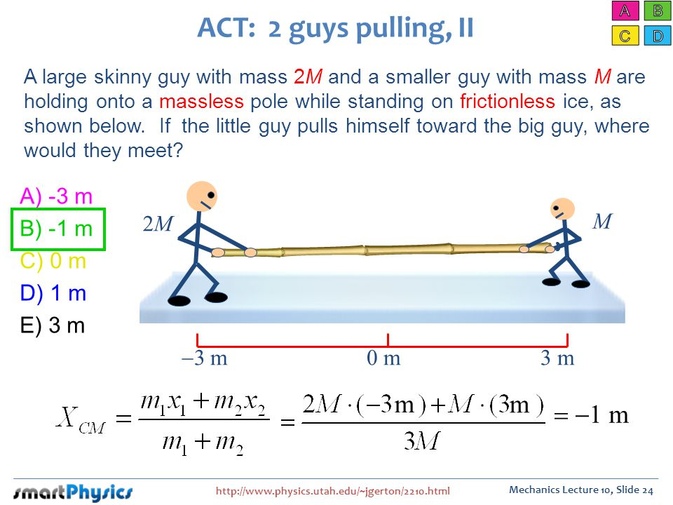 ACT: 2 guys pulling, II m = -1 m A) -3 m B) -1 m C) 0 m D) 1 m E) 3 m