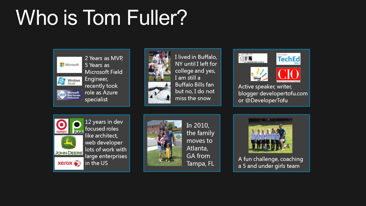 Who is Tom Fuller 2 Years as MVP, 5 Years as Microsoft Field Engineer, recently took role as Azure specialist.
