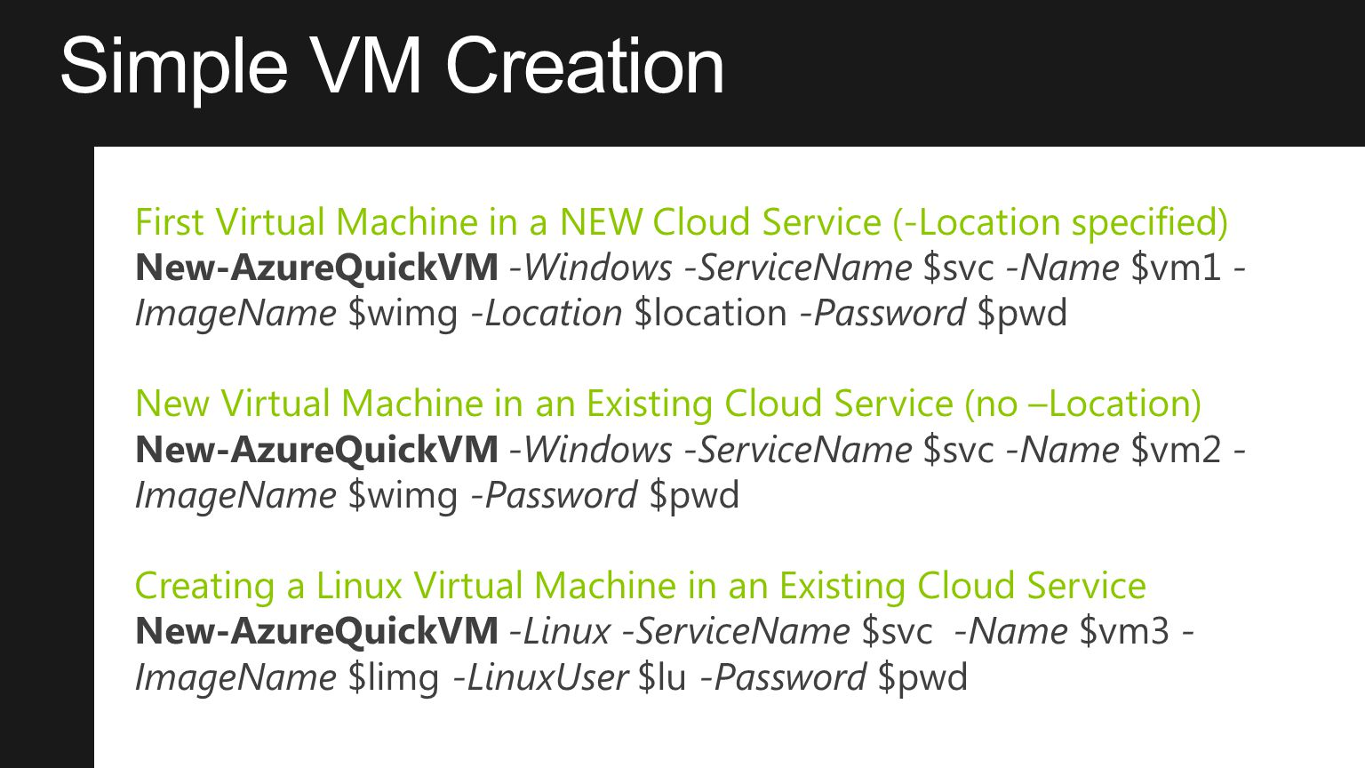 Simple VM Creation First Virtual Machine in a NEW Cloud Service (-Location specified)