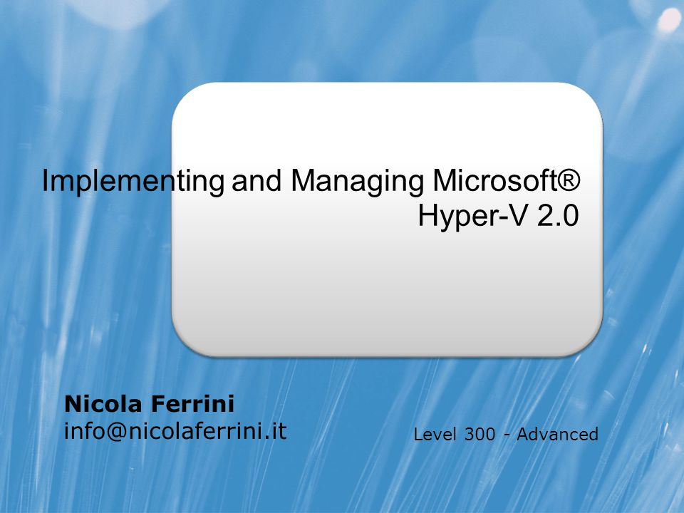 Implementing and Managing Microsoft® Hyper-V 2.0