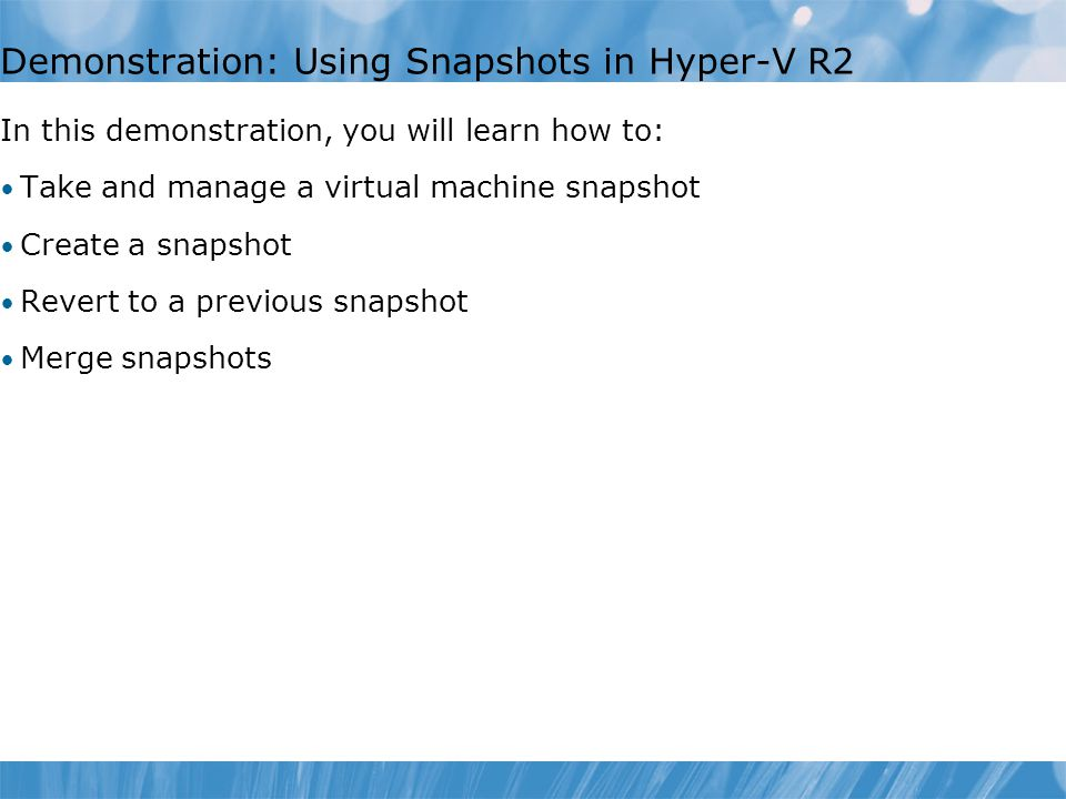 Demonstration: Using Snapshots in Hyper-V R2