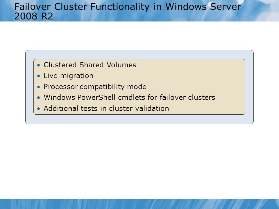 Failover Cluster Functionality in Windows Server 2008 R2