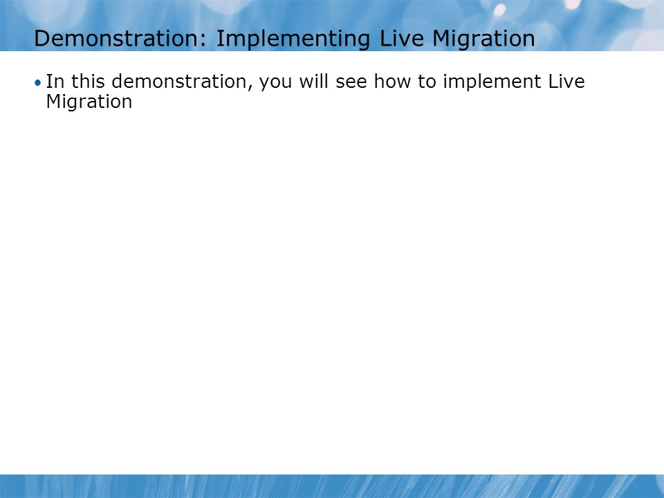 Demonstration: Implementing Live Migration