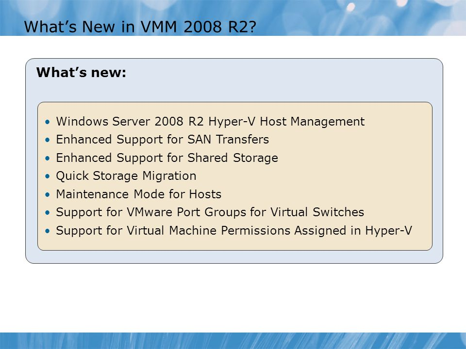 What's New in VMM 2008 R2 What's new: