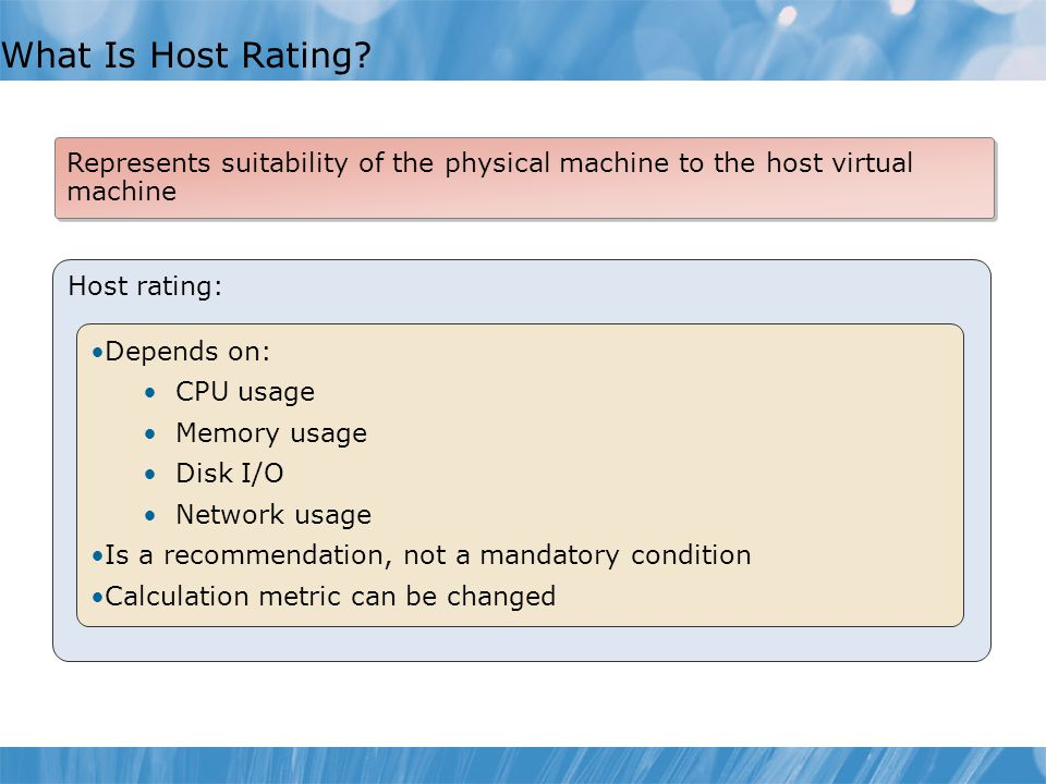 What Is Host Rating Represents suitability of the physical machine to the host virtual machine. Host rating: