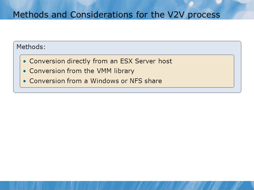 Methods and Considerations for the V2V process