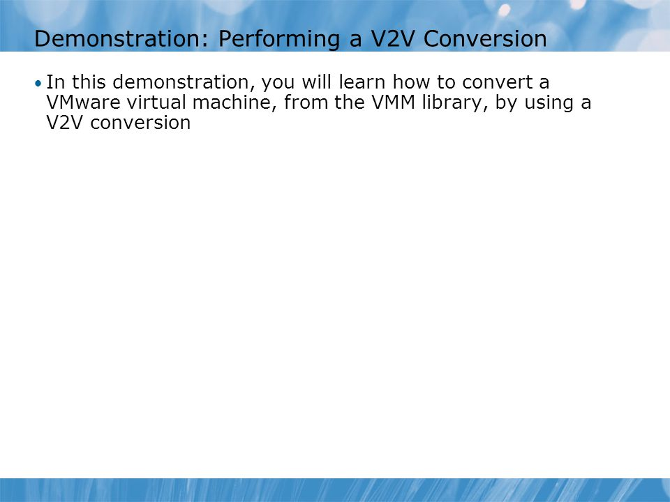 Demonstration: Performing a V2V Conversion
