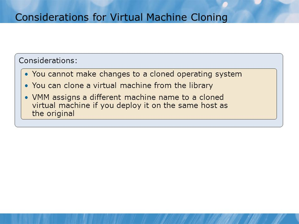 Considerations for Virtual Machine Cloning