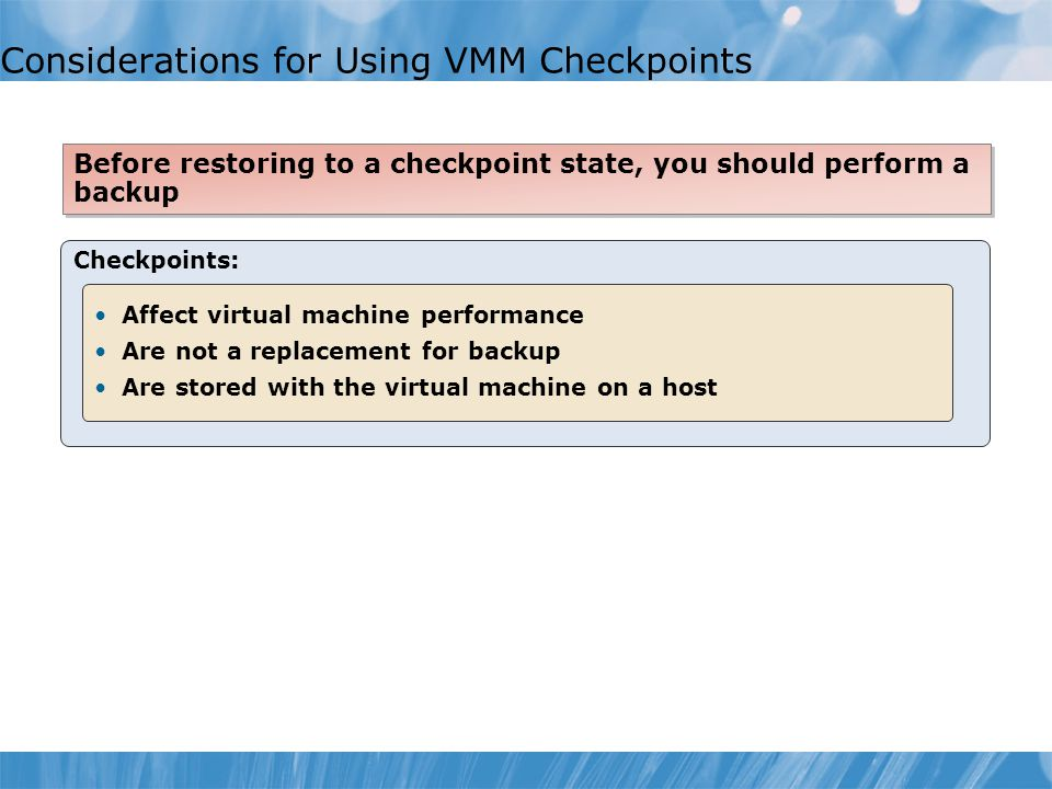 Considerations for Using VMM Checkpoints