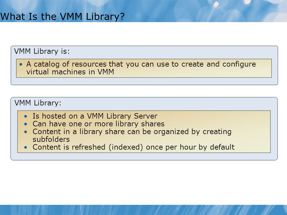 What Is the VMM Library VMM Library is: