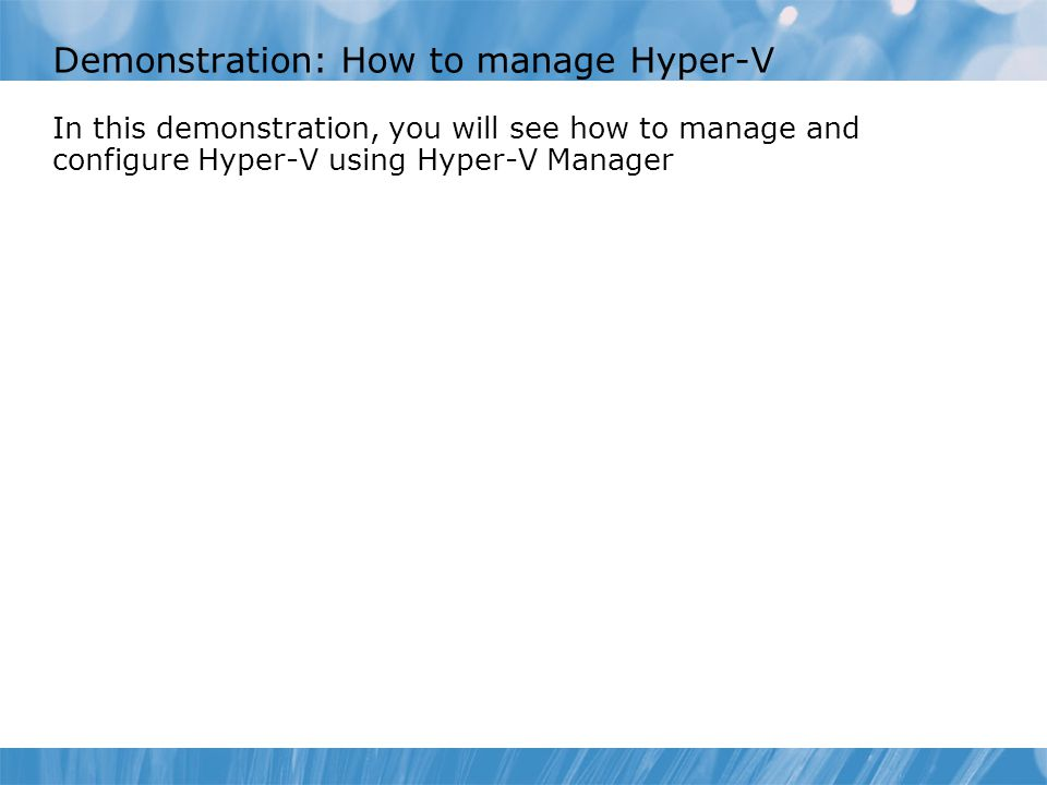 Demonstration: How to manage Hyper-V