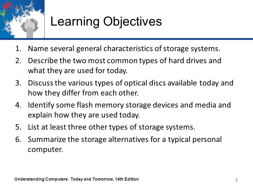 Learning Objectives Name several general characteristics of storage systems.