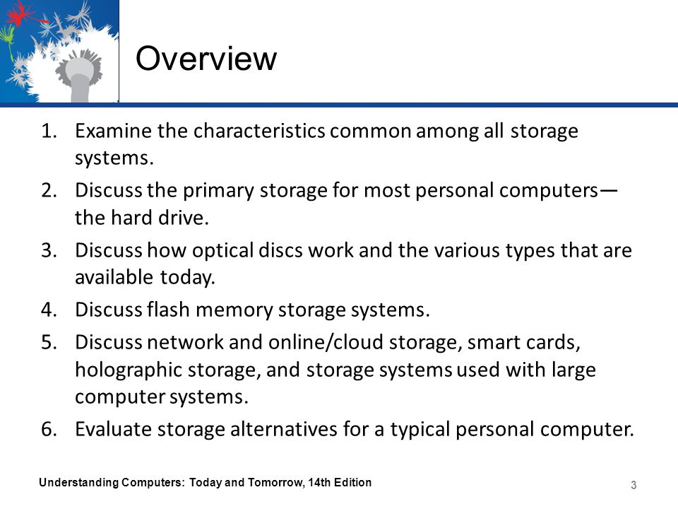 Overview Examine the characteristics common among all storage systems.