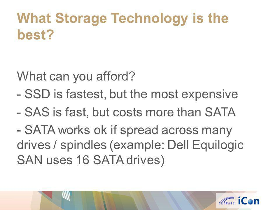 What Storage Technology is the best