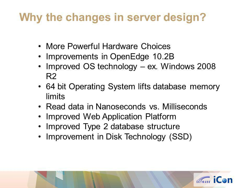 Why the changes in server design