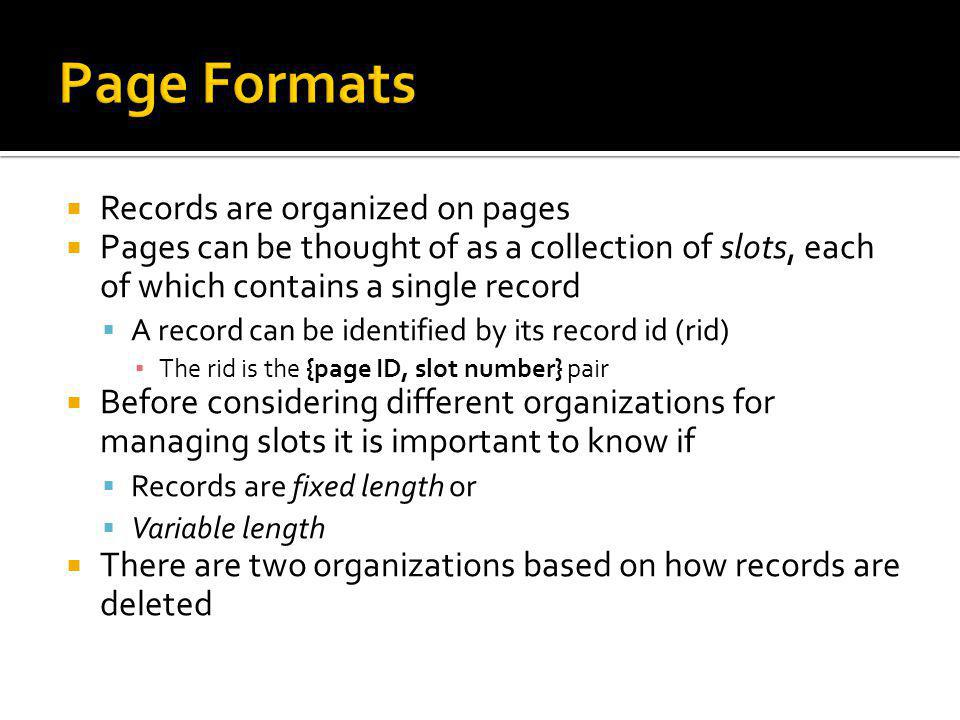 Page Formats Records are organized on pages