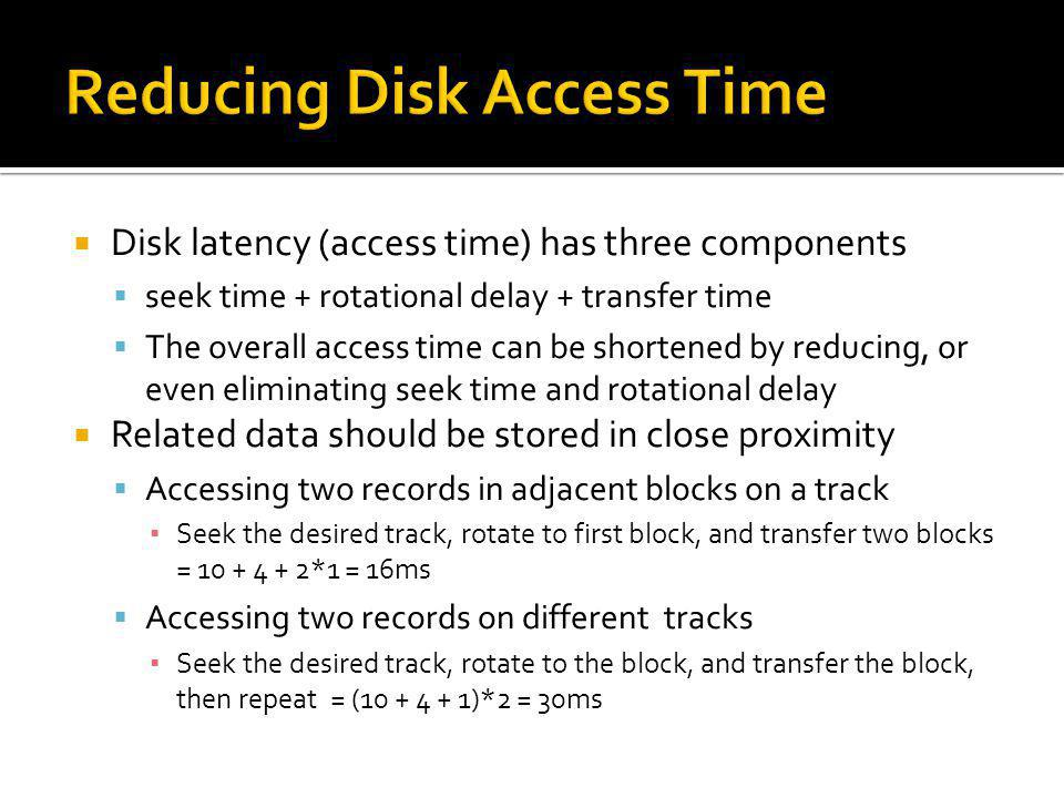 Reducing Disk Access Time
