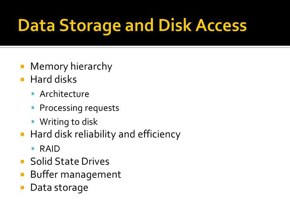 Data Storage and Disk Access