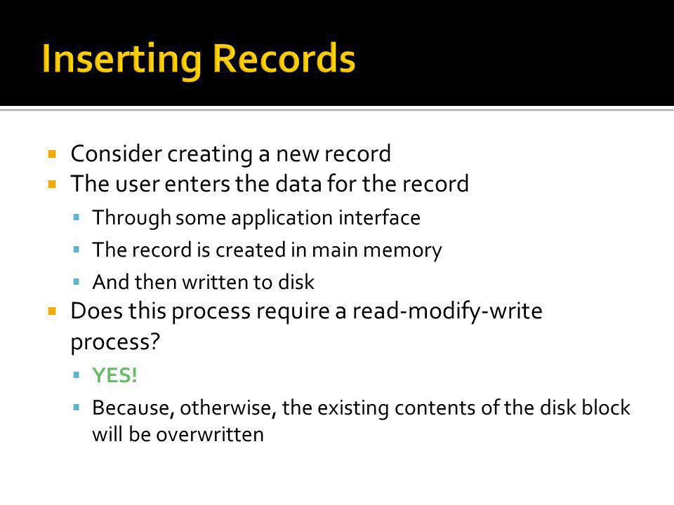 Inserting Records Consider creating a new record