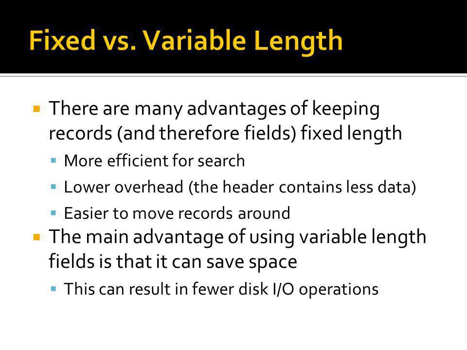 Fixed vs. Variable Length