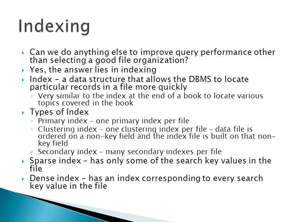Indexing Can we do anything else to improve query performance other than selecting a good file organization