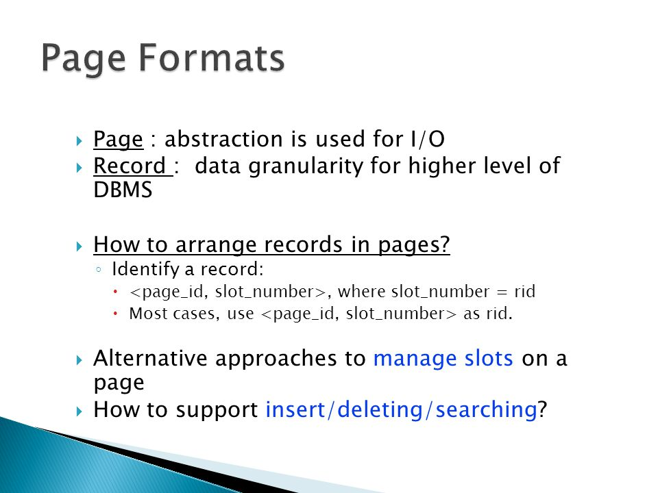 Page Formats Page : abstraction is used for I/O