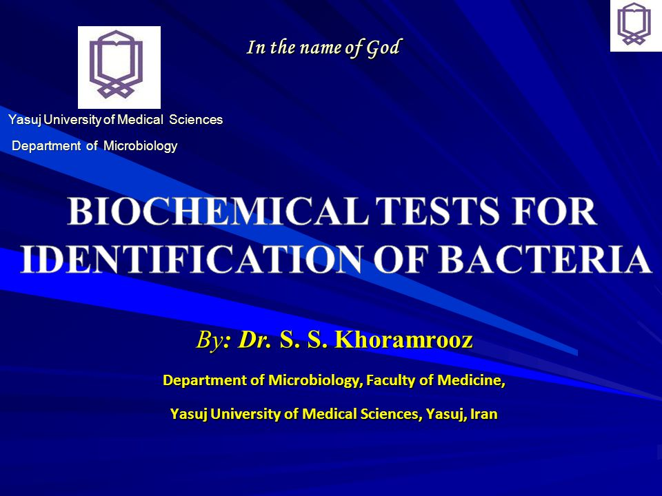 BIOCHEMICAL TESTS FOR IDENTIFICATION OF BACTERIA