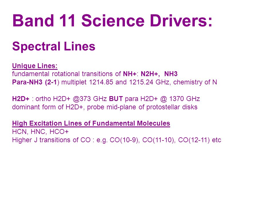 Band 11 Science Drivers: Spectral Lines Unique Lines: