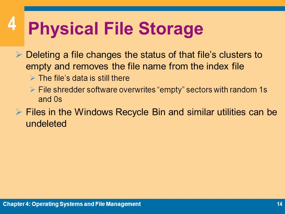 Physical File Storage Deleting a file changes the status of that file's clusters to empty and removes the file name from the index file.