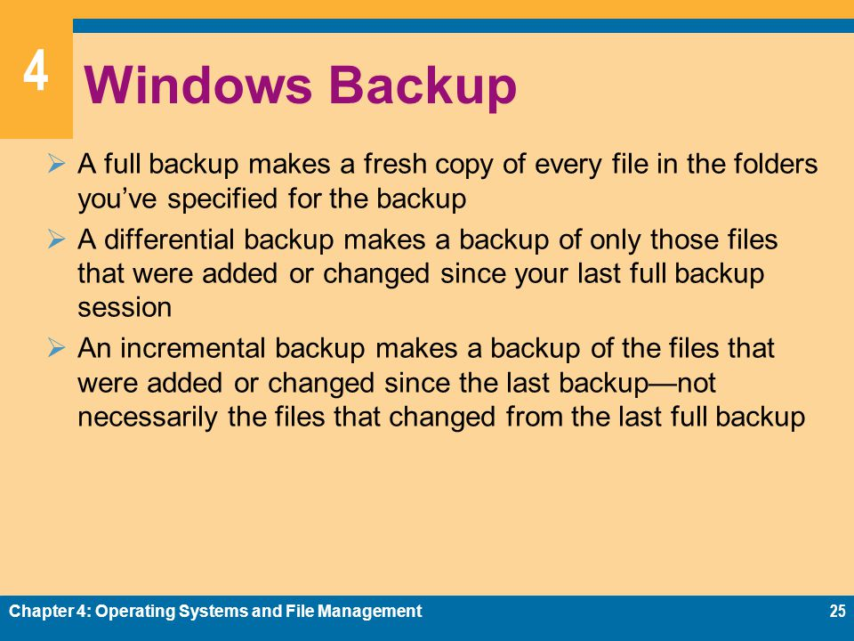 Windows Backup A full backup makes a fresh copy of every file in the folders you've specified for the backup.