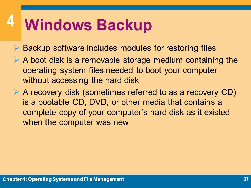 Windows Backup Backup software includes modules for restoring files