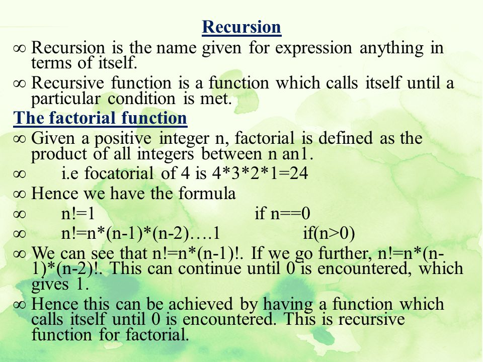 Recursion Recursion is the name given for expression anything in terms of itself.