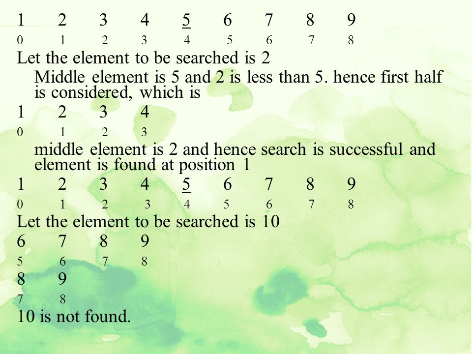 Let the element to be searched is 2