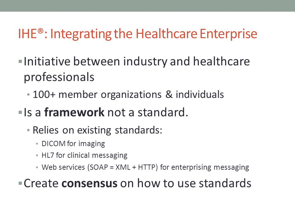 IHE®: Integrating the Healthcare Enterprise