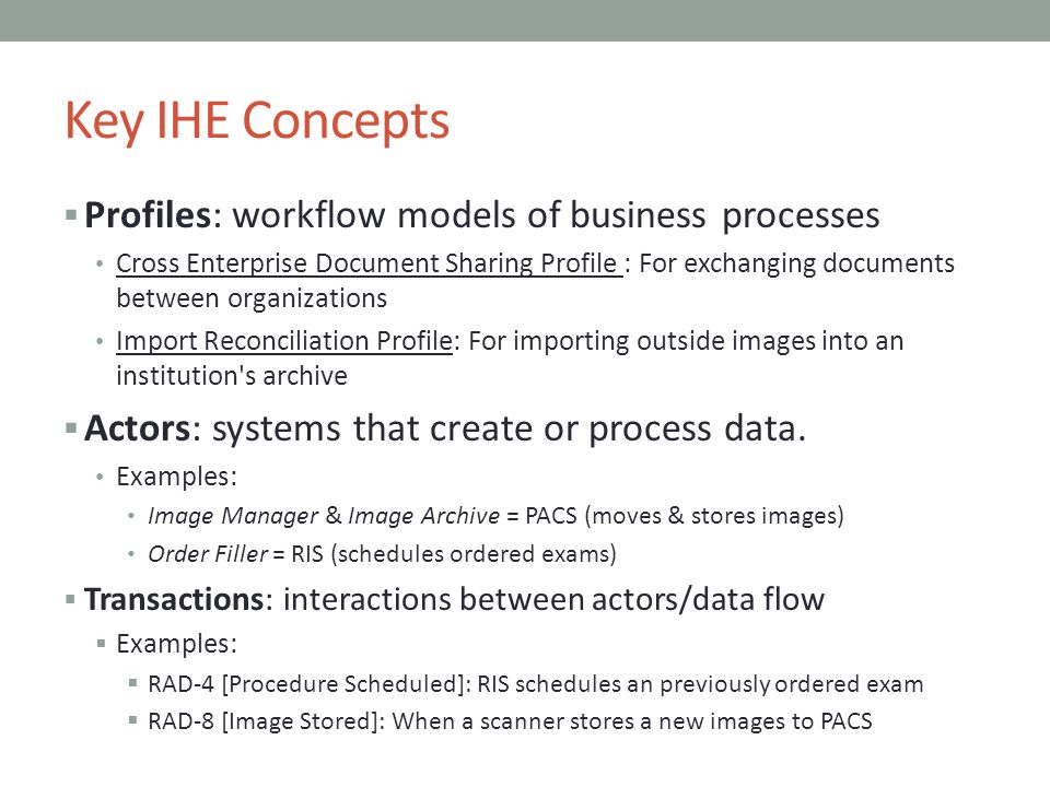 Key IHE Concepts Profiles: workflow models of business processes