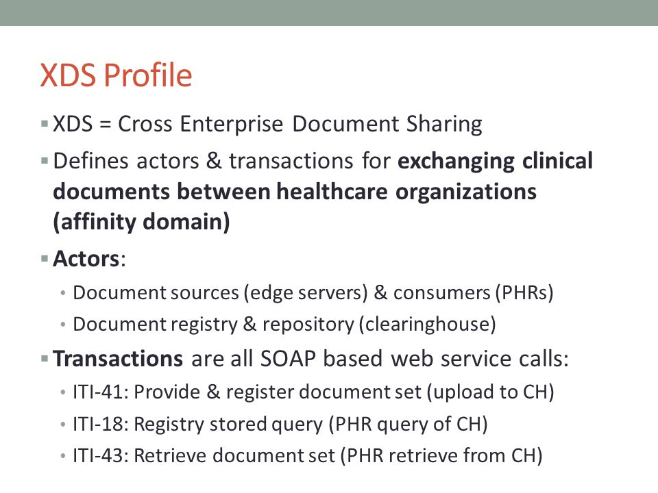 XDS Profile XDS = Cross Enterprise Document Sharing