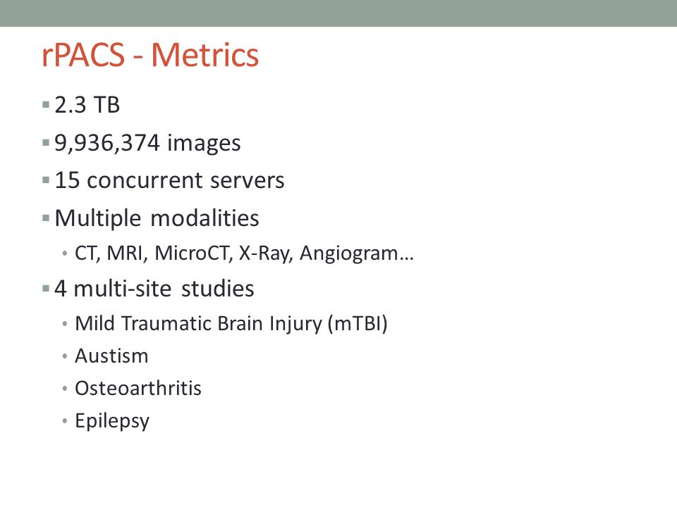 rPACS - Metrics 2.3 TB 9,936,374 images 15 concurrent servers