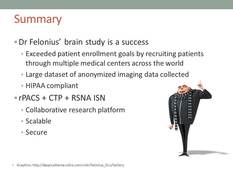 Summary Dr Felonius' brain study is a success rPACS + CTP + RSNA ISN