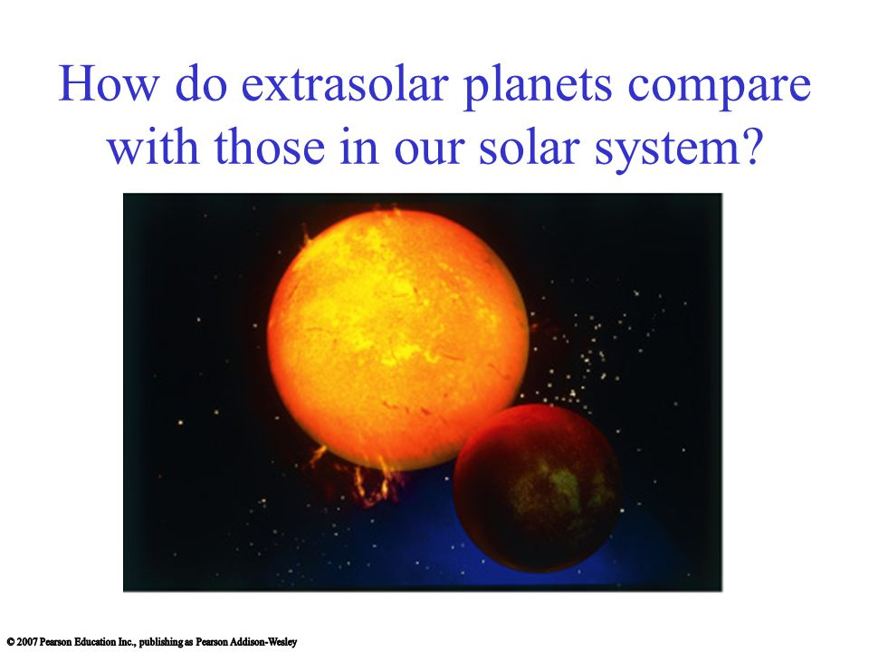 How do extrasolar planets compare with those in our solar system