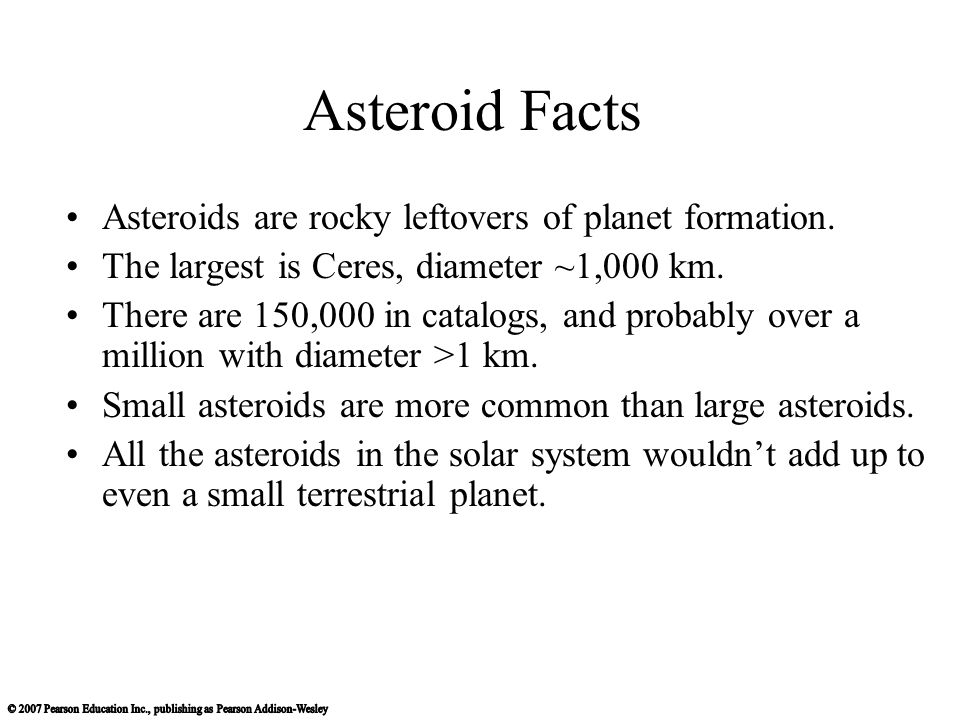 Asteroid Facts Asteroids are rocky leftovers of planet formation.