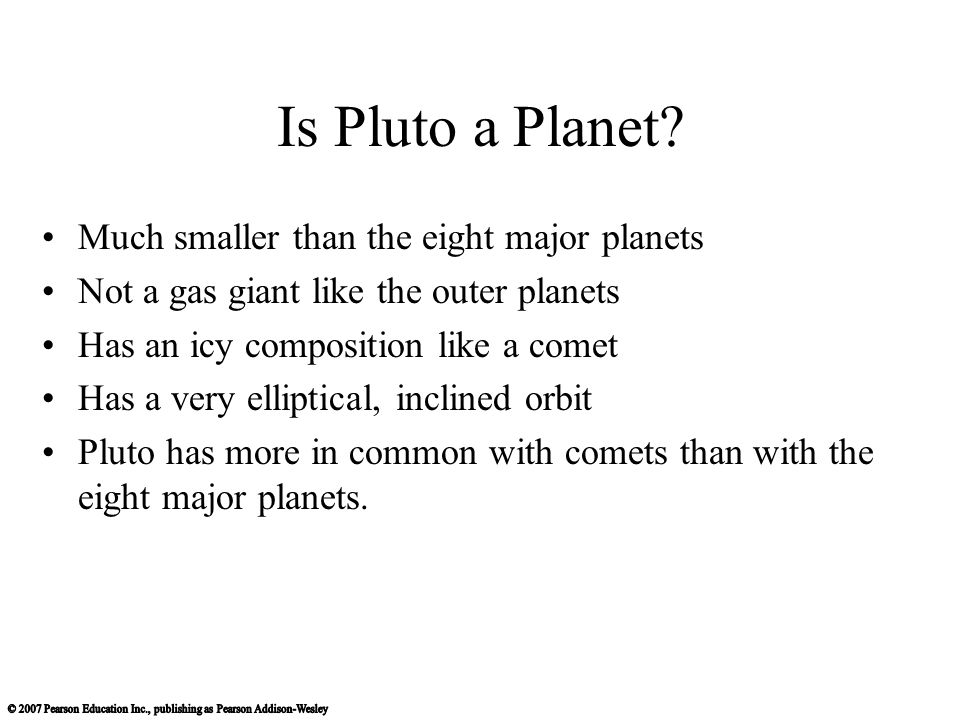 Is Pluto a Planet Much smaller than the eight major planets