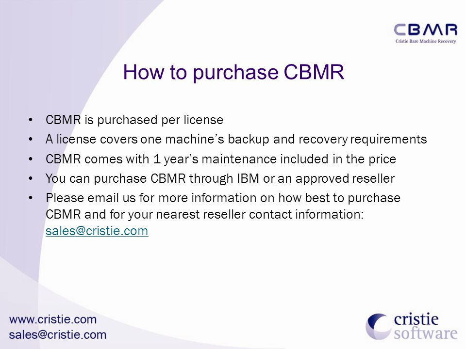 How to purchase CBMR CBMR is purchased per license