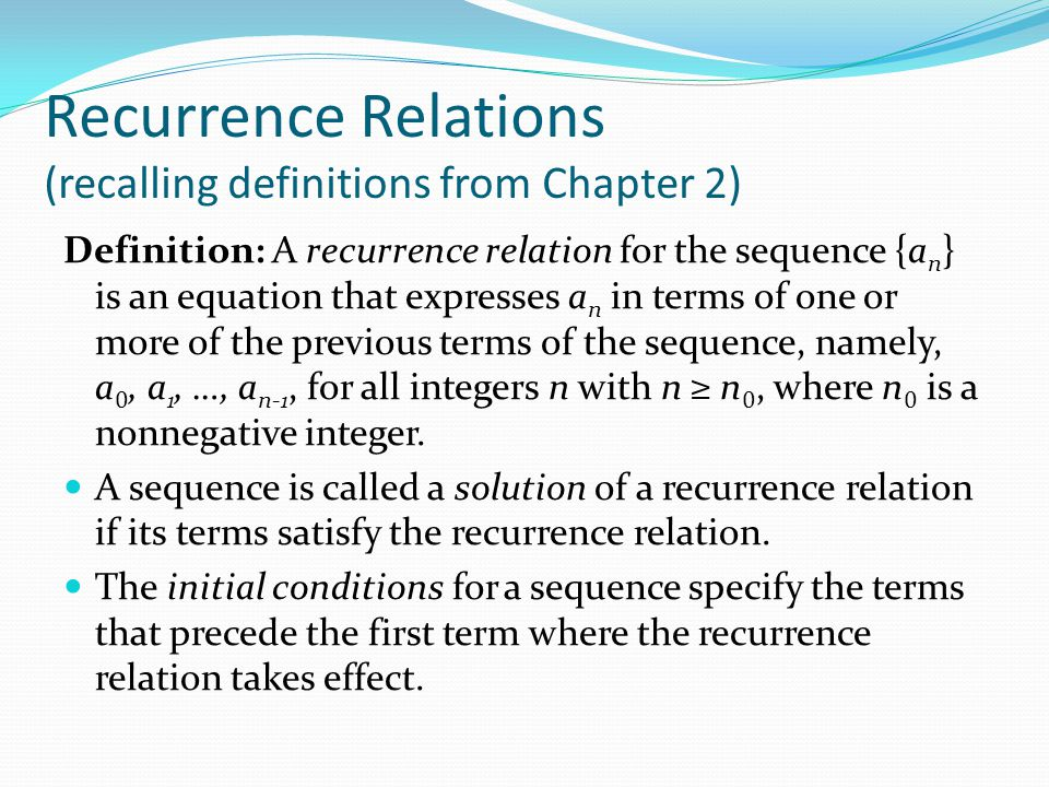 Recurrence Relations (recalling definitions from Chapter 2)