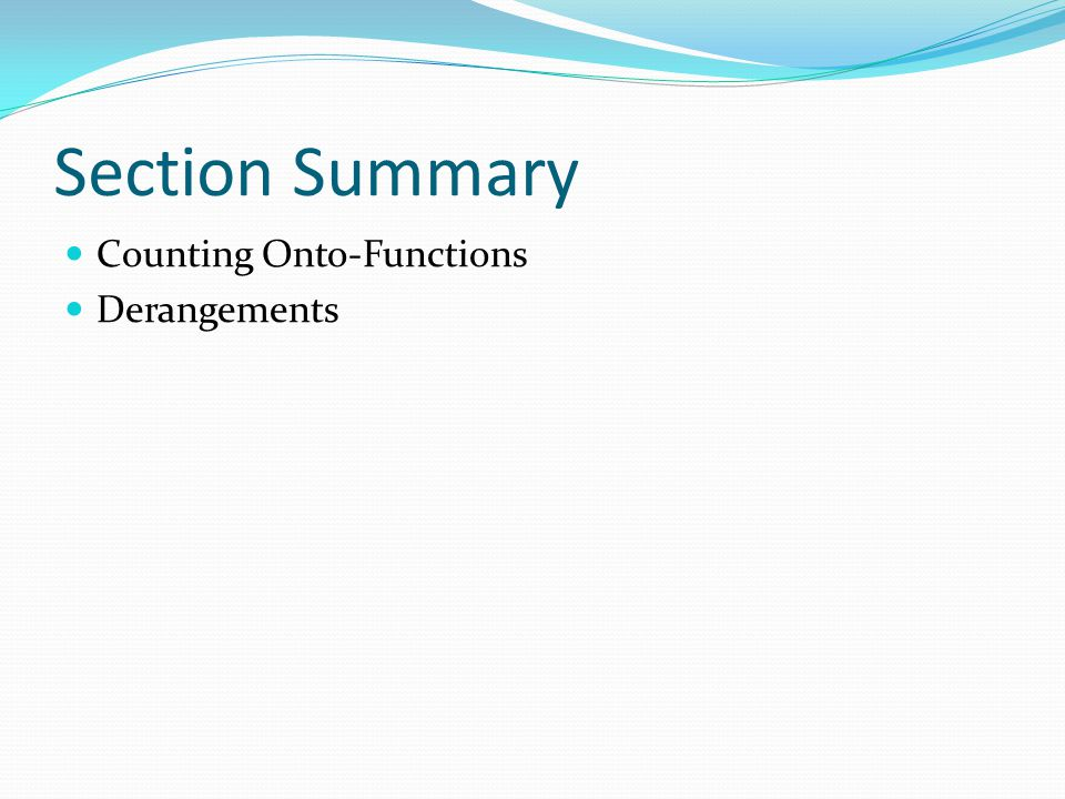 Section Summary Counting Onto-Functions Derangements