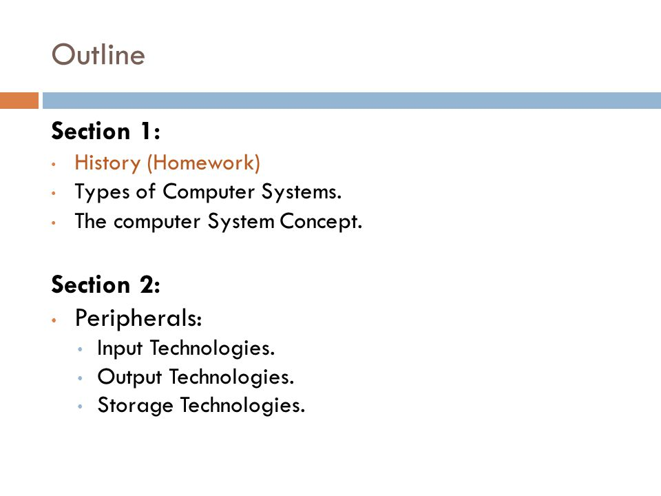Outline Section 1: Section 2: Peripherals: History (Homework)