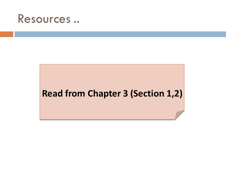 Read from Chapter 3 (Section 1,2)