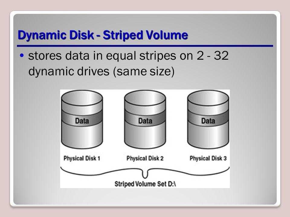 Dynamic Disk - Striped Volume