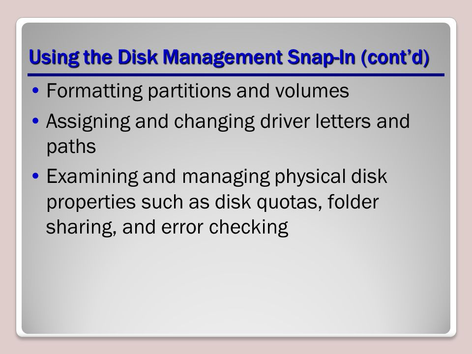 Using the Disk Management Snap-In (cont'd)