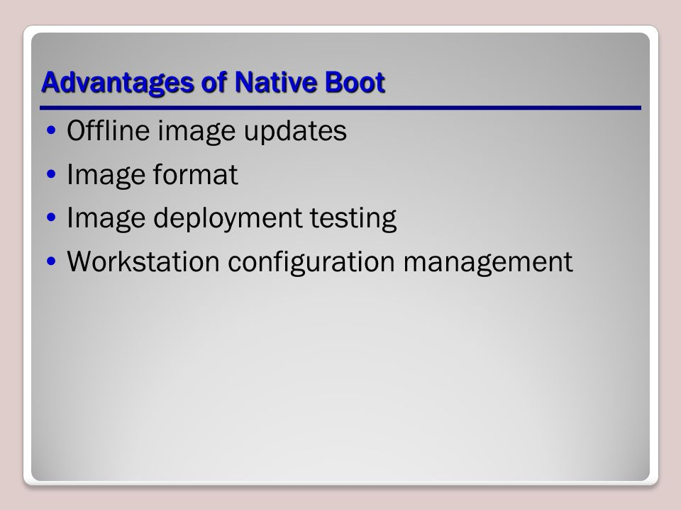 Advantages of Native Boot